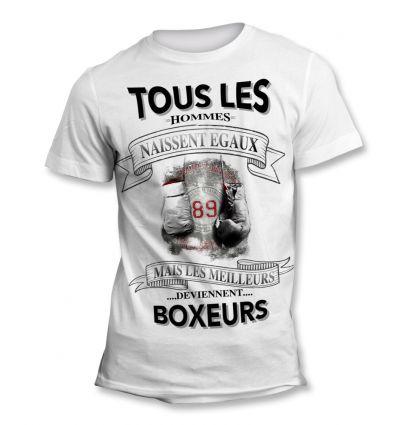 Tee-Shirt Tous les hommes naissent égaux mais les meilleurs deviennent Boxeur