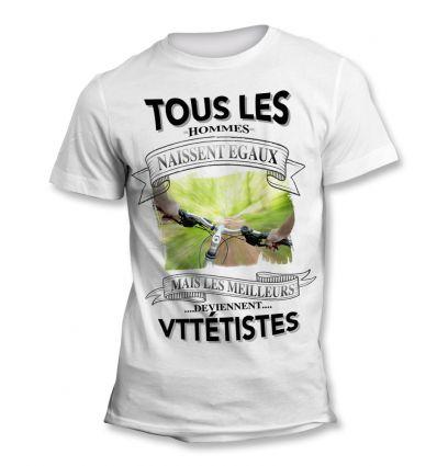 Tee-Shirt Tous les hommes naissent égaux mais les meilleurs deviennent Vttétiste 1