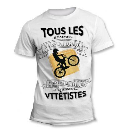 Tee-Shirt Tous les hommes naissent égaux mais les meilleurs deviennent Vttétiste 2