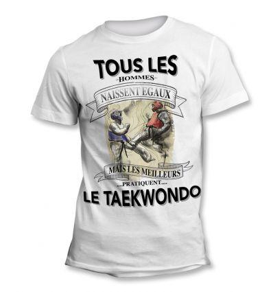 Tee-Shirt Tous les hommes naissent égaux mais les meilleurs deviennent Champion deTaekwondo