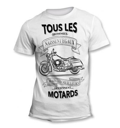 Tee-Shirt Tous les hommes naissent égaux mais les meilleurs deviennent Motard
