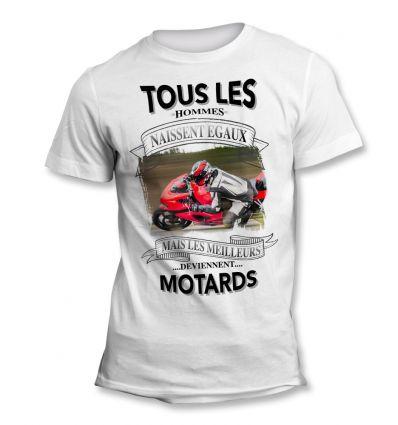 Tee-Shirt Tous les hommes naissent égaux mais les meilleurs deviennent Motard sportif