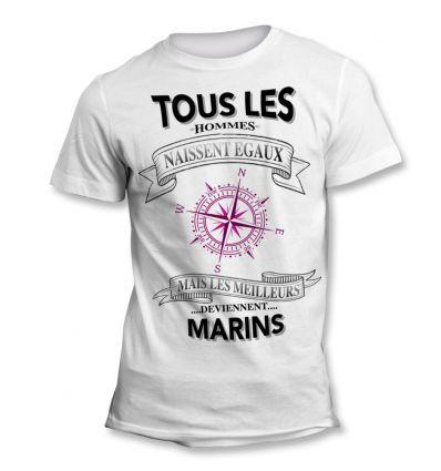 Tee-Shirt Tous les hommes naissent égaux mais les meilleurs deviennent Marin