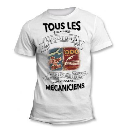 Tee-Shirt Tous les hommes naissent égaux mais les meilleurs deviennent Mécanicien