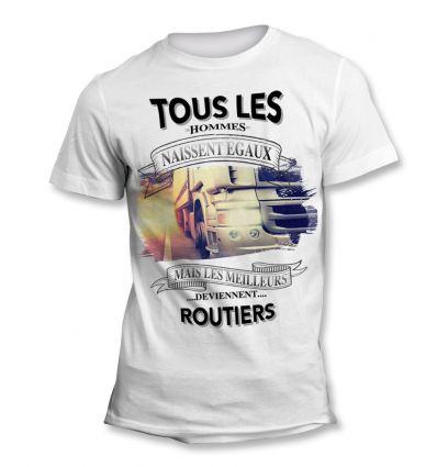 Tee-Shirt Tous les hommes naissent égaux mais les meilleurs deviennent Routier