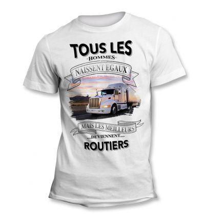 Tee-Shirt Tous les hommes naissent égaux mais les meilleurs deviennent Routier sympa