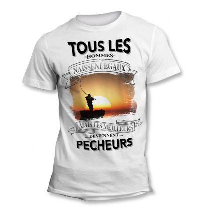 Tee-Shirt Tous les hommes naissent égaux mais les meilleurs deviennent Pêcheur Mer