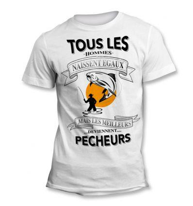 Tee-Shirt Tous les hommes naissent égaux mais les meilleurs deviennent Pêcheur Ligne