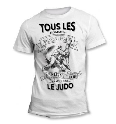 Tee-Shirt Tous les hommes naissent égaux mais les meilleurs pratiquent le judo